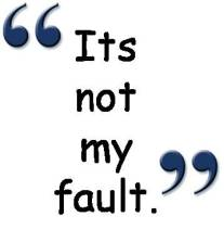 Its-Not-My-Fault in quotes
